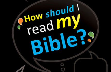 Help! How should I read my Bible?