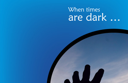 When times are dark ...
